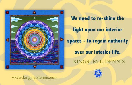 We need to re-shine the light upon our interior spaces - to regain authority over our interior life.